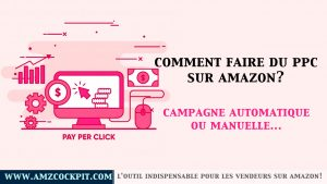 comment-faire-ppc-amazon-campagne-automatique-campagne-manuelle